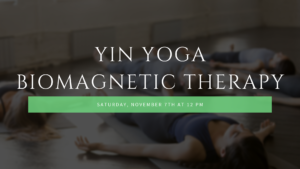 Yin Yoga with Biomagnetic Therapy